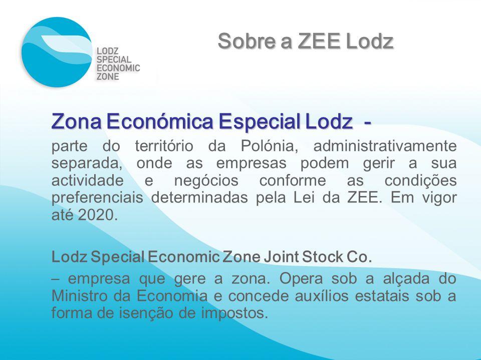 Zona Económica Especial Lodz - parte do território da Polónia, administrativamente separada, onde as empresas podem gerir a sua actividade e negócios