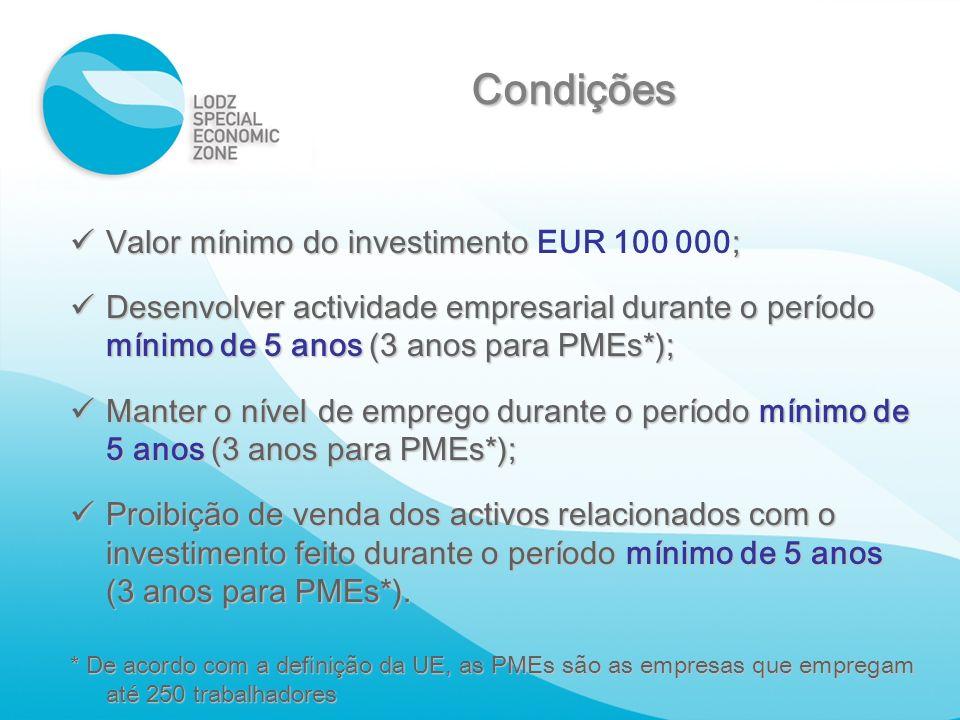 Valor mínimo do investimento ; Valor mínimo do investimento EUR 100 000; Desenvolver actividade empresarial durante o período mínimo de 5 anos (3 anos