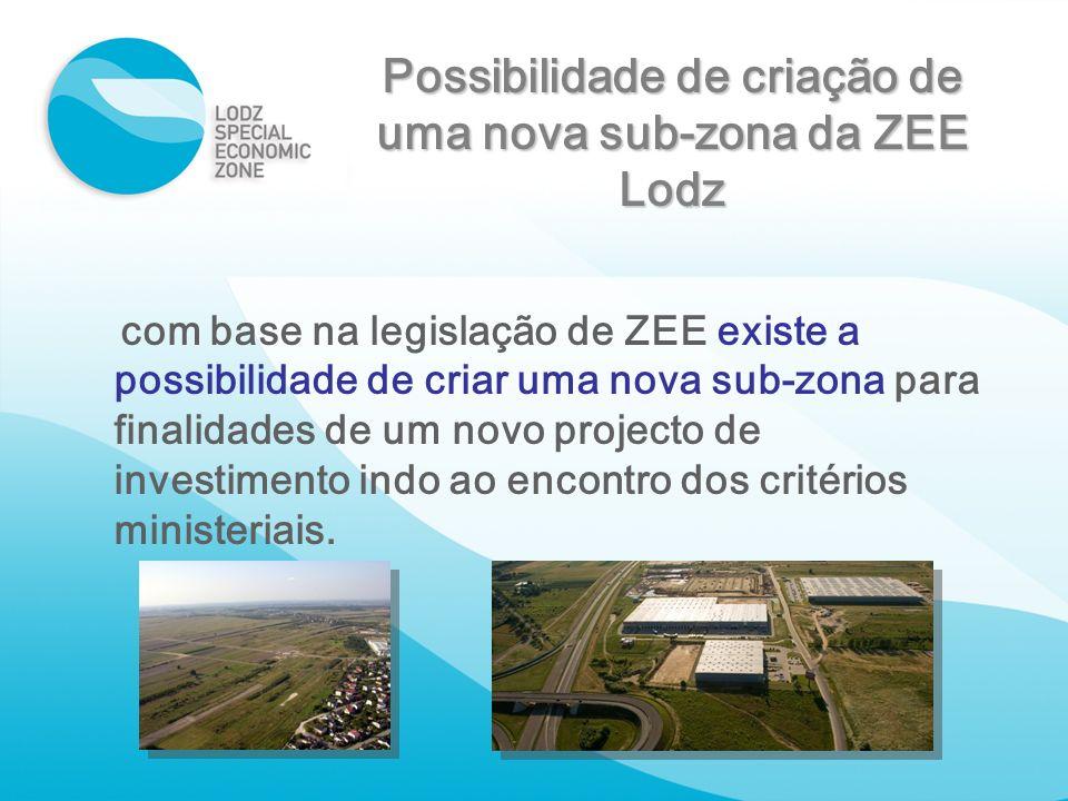 Possibilidade de criação de uma nova sub-zona da ZEE Lodz com base na legislação de ZEE existe a possibilidade de criar uma nova sub-zona para finalid