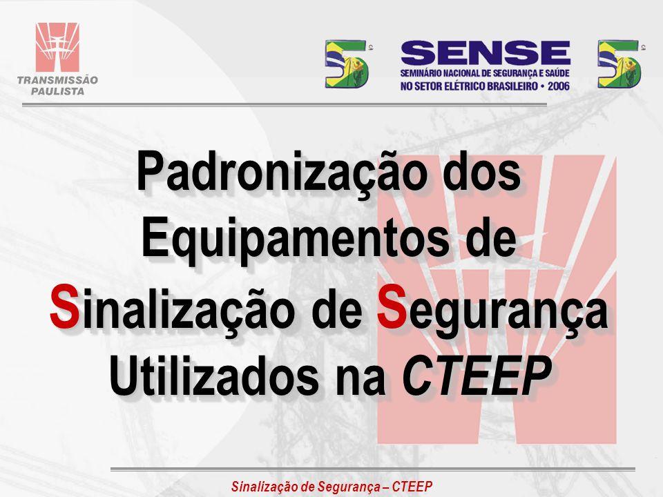 Sinalização de Segurança – CTEEP - 2003: Elaboração da Instrução PH-001 Sinalização de Segurança; - 2001: Incorporação da EPTE pela CTEEP.