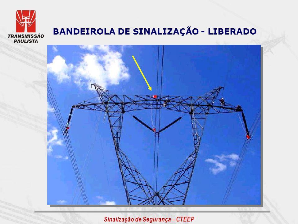 Sinalização de Segurança – CTEEP BANDEIROLA DE SINALIZAÇÃO - LIBERADO