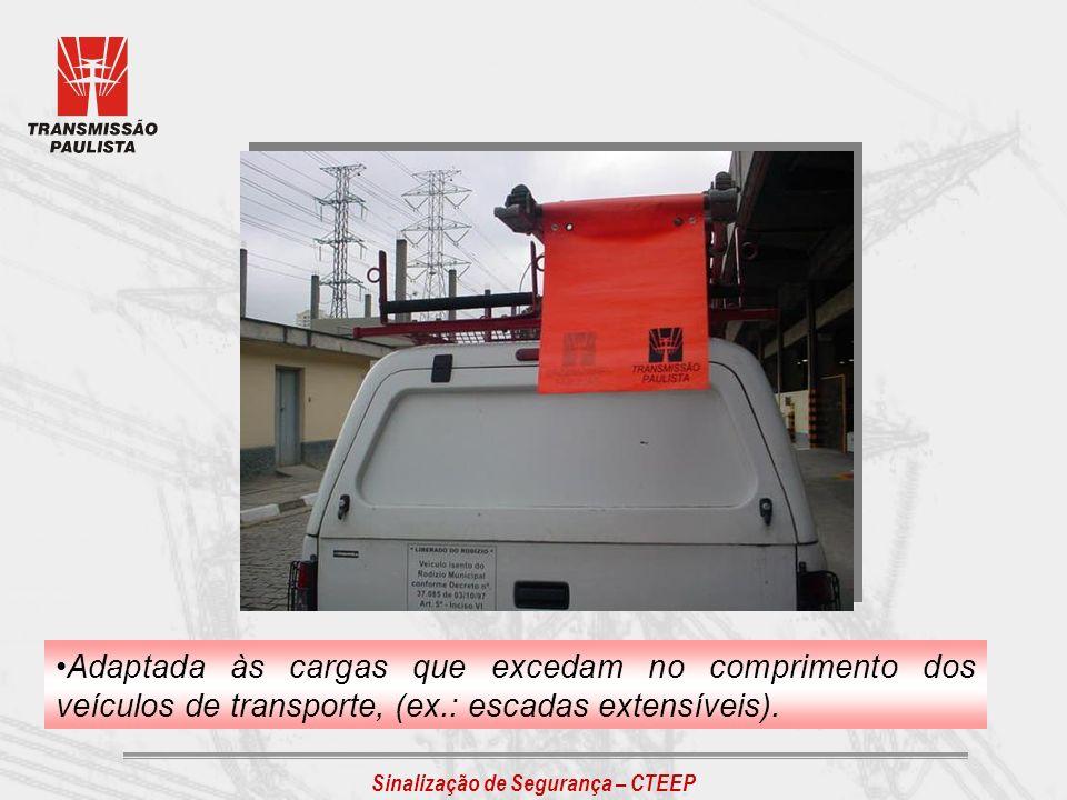 Sinalização de Segurança – CTEEP Adaptada às cargas que excedam no comprimento dos veículos de transporte, (ex.: escadas extensíveis).