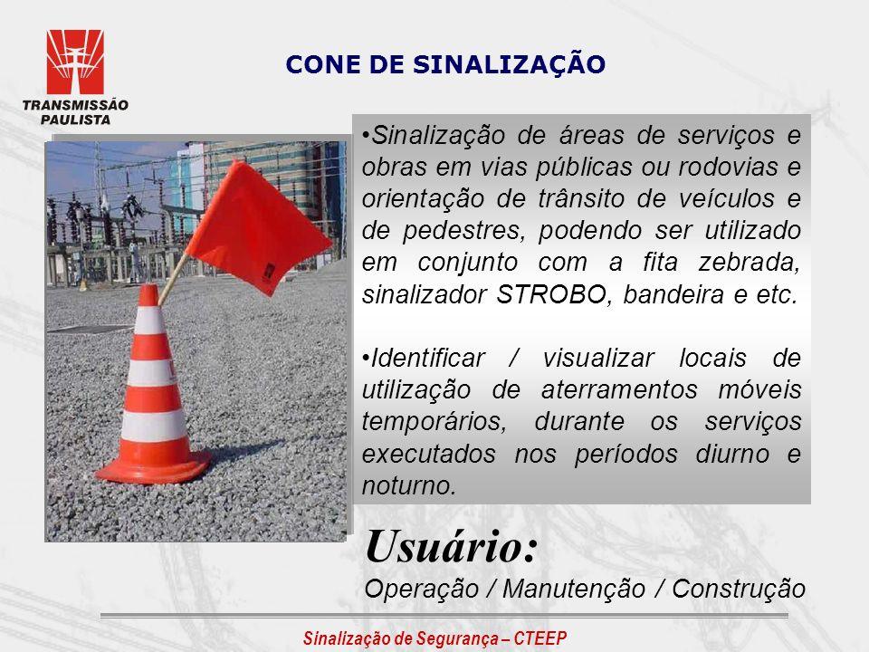 CONE DE SINALIZAÇÃO Sinalização de áreas de serviços e obras em vias públicas ou rodovias e orientação de trânsito de veículos e de pedestres, podendo