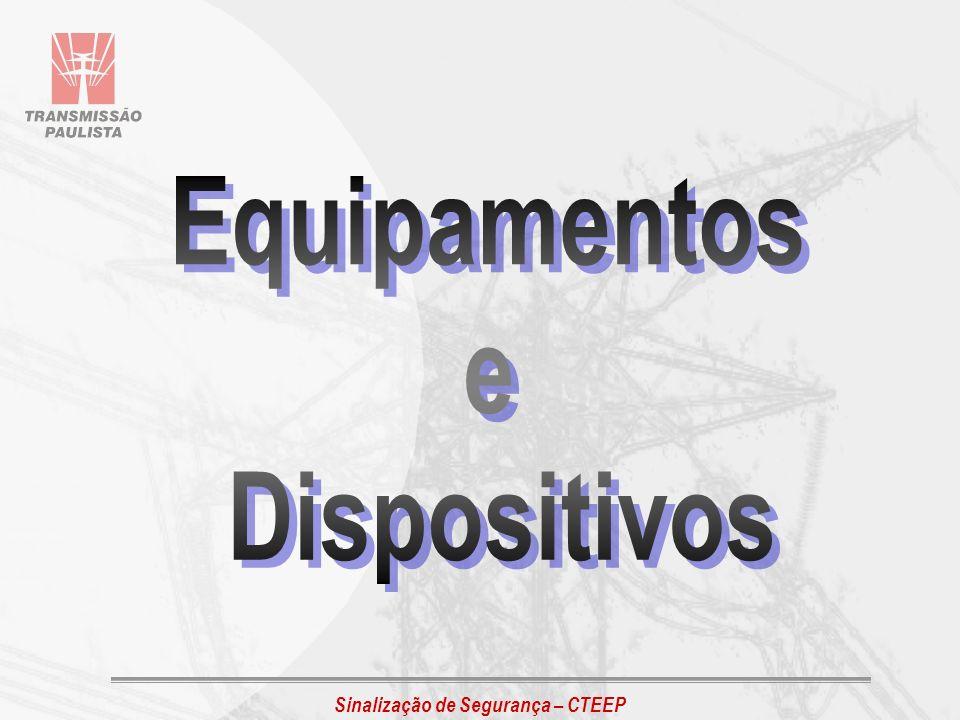 Sinalização de Segurança – CTEEP Utilizada em conjunto com o balizador cônico, quando da delimitação e isolamento de áreas de trabalho em regime de linha energizada nas subestações.