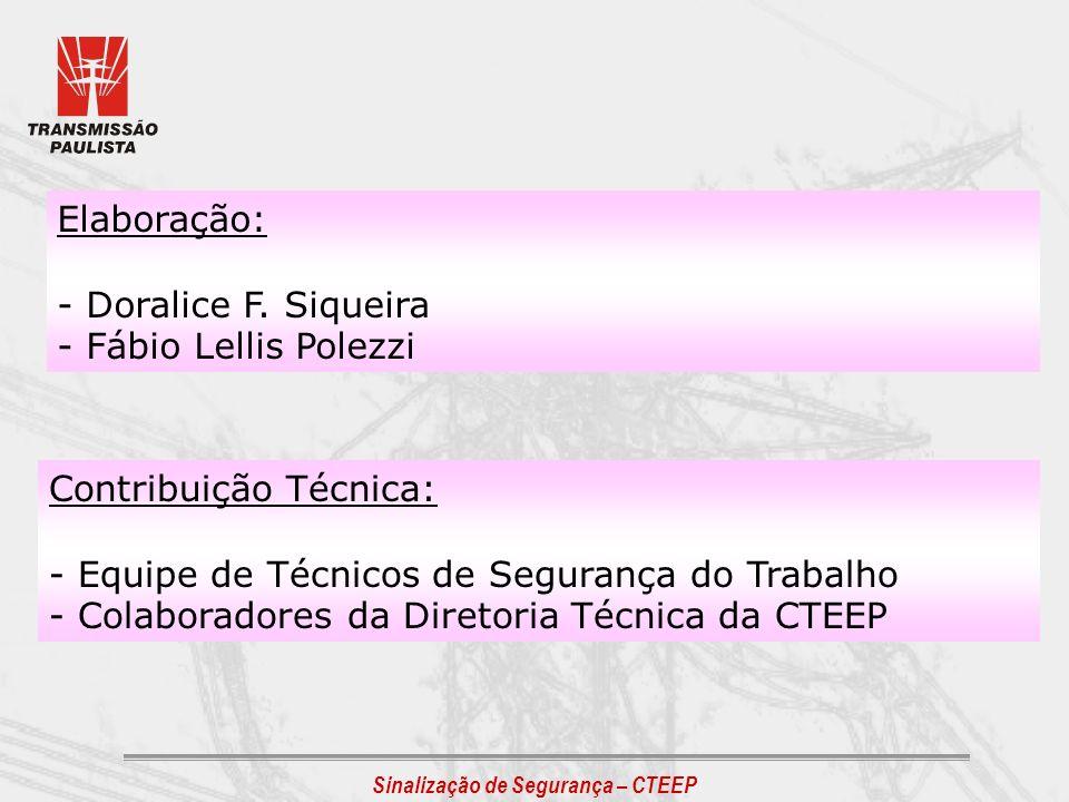 Sinalização de Segurança – CTEEP Elaboração: - Doralice F. Siqueira - Fábio Lellis Polezzi Contribuição Técnica: - Equipe de Técnicos de Segurança do