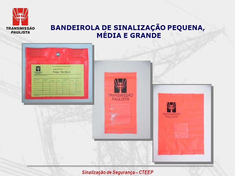 BANDEIROLA DE SINALIZAÇÃO PEQUENA, MÉDIA E GRANDE