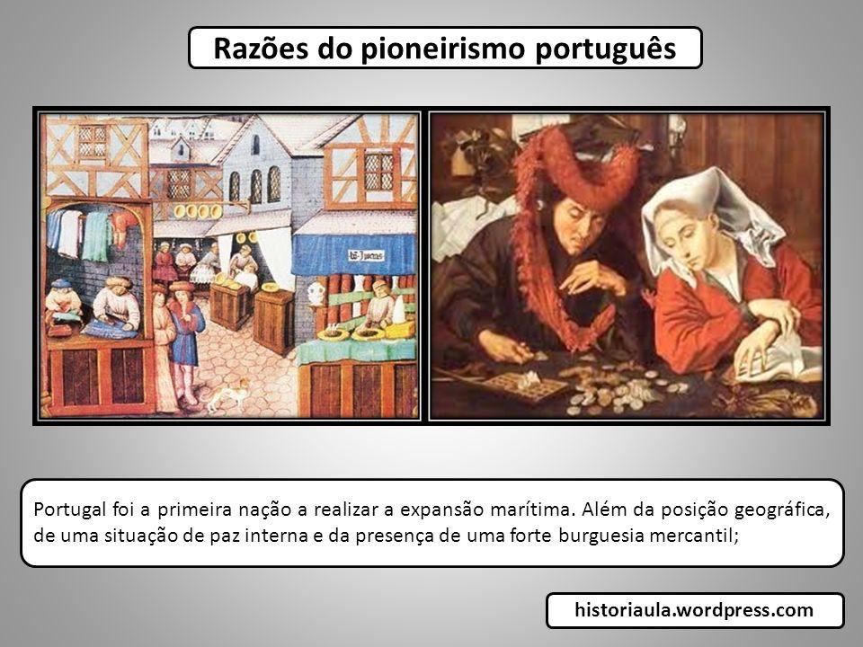 Portugal foi a primeira nação a realizar a expansão marítima. Além da posição geográfica, de uma situação de paz interna e da presença de uma forte bu
