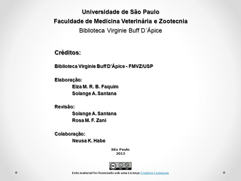 Universidade de São Paulo Faculdade de Medicina Veterinária e Zootecnia Biblioteca Virginie Buff D´Ápice Biblioteca Virginie Buff DÁpice - FMVZ/USP El