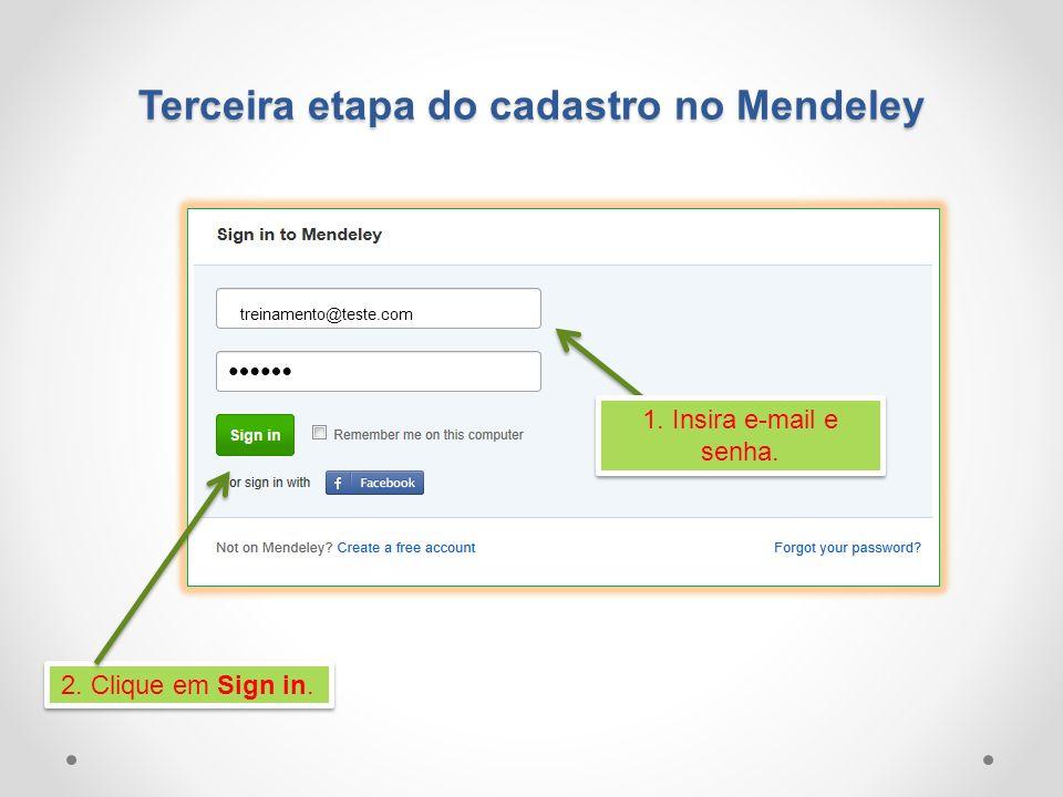 Terceira etapa do cadastro no Mendeley 2. Clique em Sign in. 1. Insira e-mail e senha. treinamento@teste.com