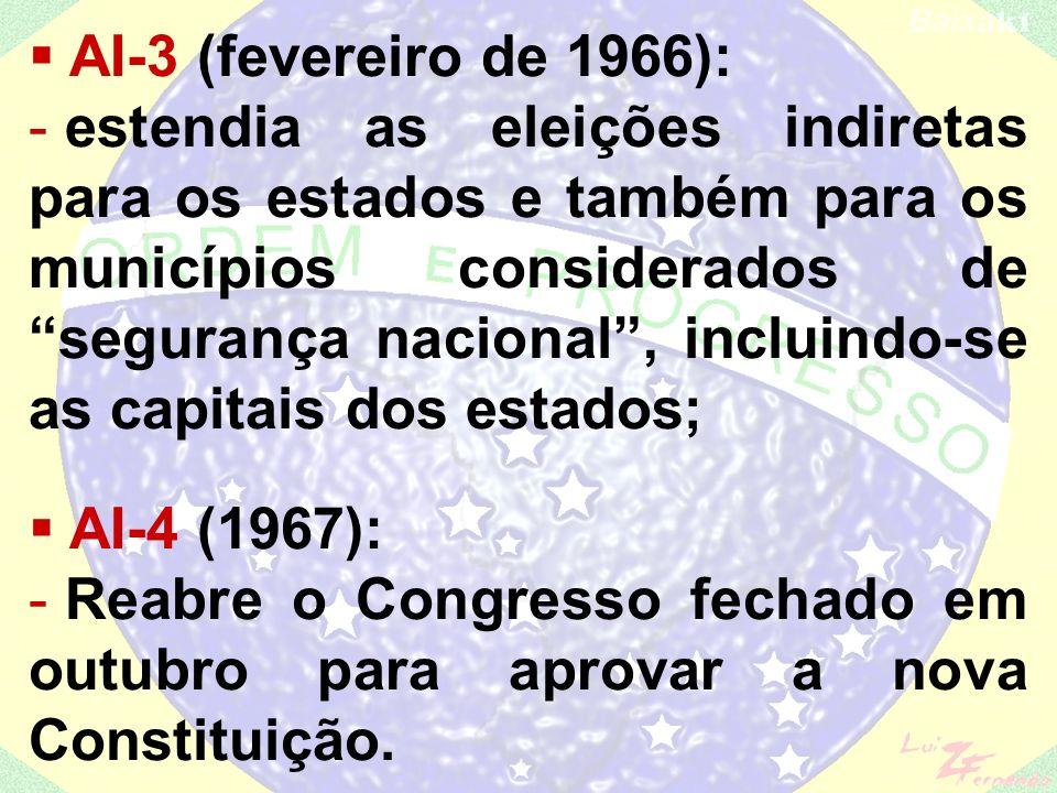 - estabelecia eleições indiretas para presidente. LSN (Lei de Segurança Nacional); SNI (Serviço Nacional de Informação); Rompimento diplomático com Cu