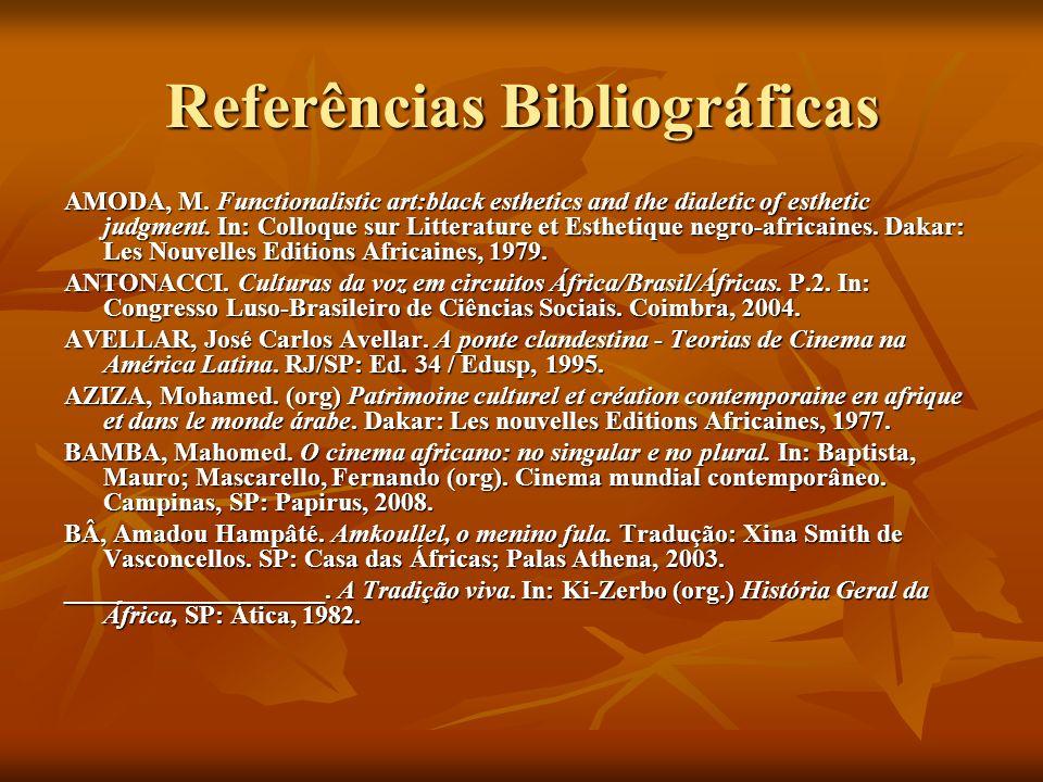 Referências Bibliográficas AMODA, M. Functionalistic art:black esthetics and the dialetic of esthetic judgment. In: Colloque sur Litterature et Esthet