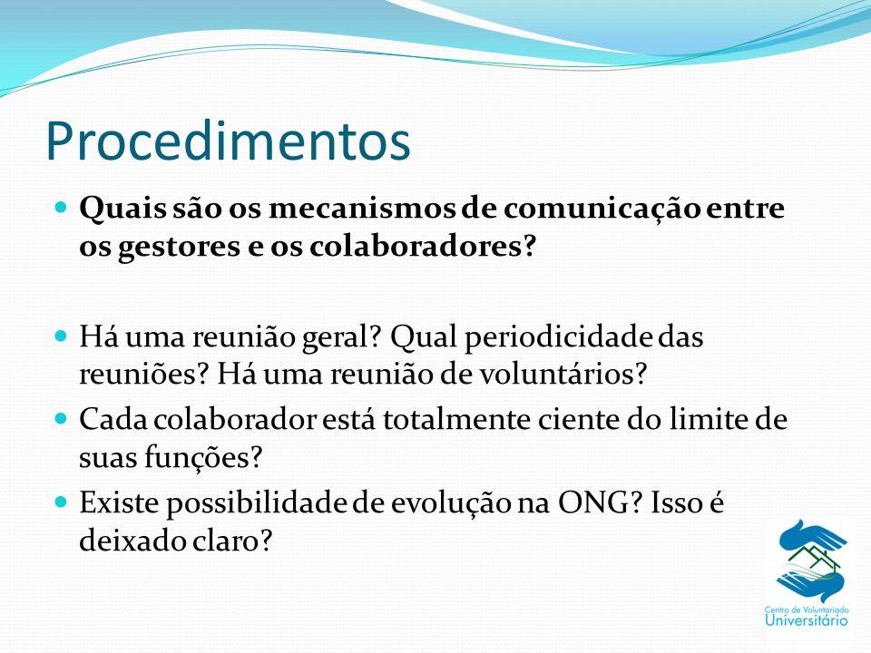 Procedimentos Quais são os mecanismos de comunicação entre os gestores e os colaboradores? Há uma reunião geral? Qual periodicidade das reuniões? Há u