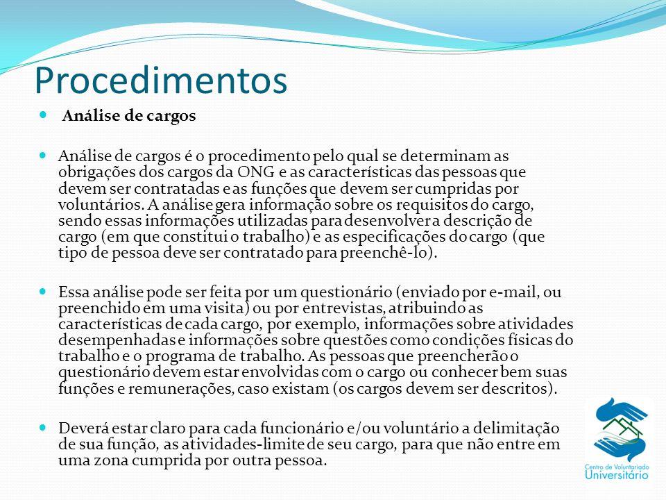 Procedimentos Análise de cargos Análise de cargos é o procedimento pelo qual se determinam as obrigações dos cargos da ONG e as características das pe