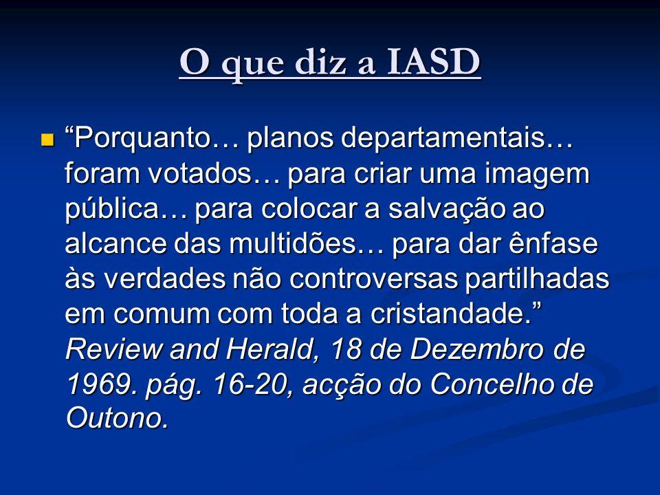 O que diz a IASD Porquanto… planos departamentais… foram votados… para criar uma imagem pública… para colocar a salvação ao alcance das multidões… par