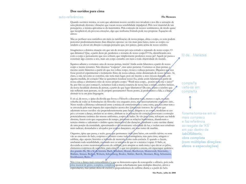 auto-referências M de... Menezes compleTa verte-se em compleXa fonema torna-se em si mais complexo, e faz referência ao resgate de KS em pax dentro de