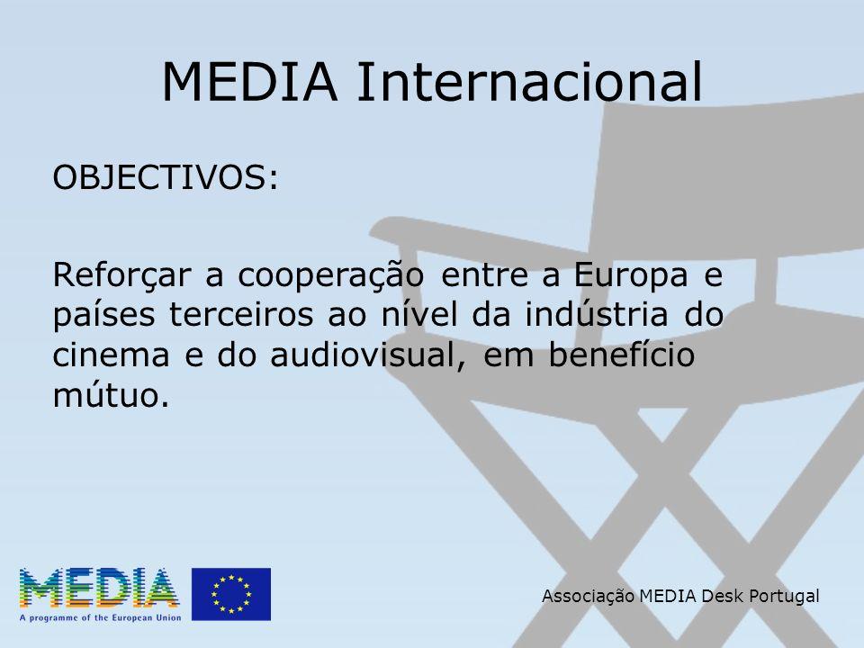 Associação MEDIA Desk Portugal MEDIA Internacional Formação Opção 2: Formação Contínua especialmente dedicada ao MEDIA Internacional Até 80 % dos custos elegíveis se a acção decorrer, ainda que parcialmente, num país terceiro.