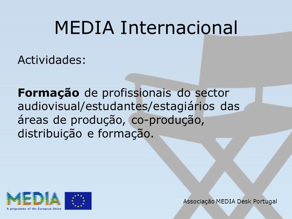Associação MEDIA Desk Portugal MEDIA Internacional Formação Opção 2: Formação Contínua especialmente dedicada ao MEDIA Internacional Os custos elegíveis são limitados às despesas resultantes da contratação de profissionais dos países terceiros.