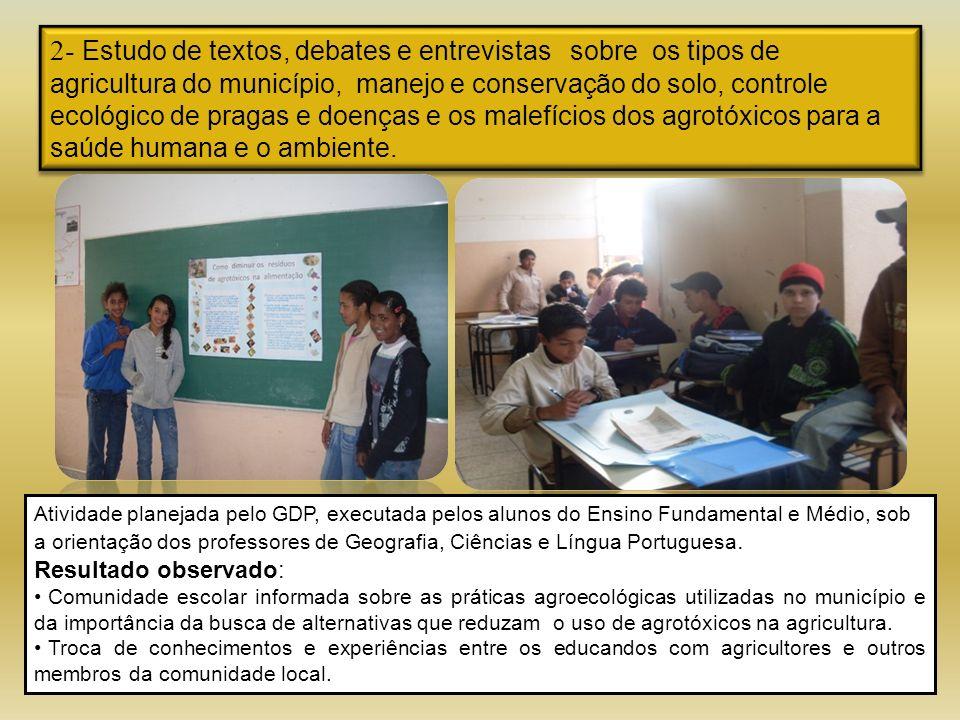 2- Estudo de textos, debates e entrevistas sobre os tipos de agricultura do município, manejo e conservação do solo, controle ecológico de pragas e do