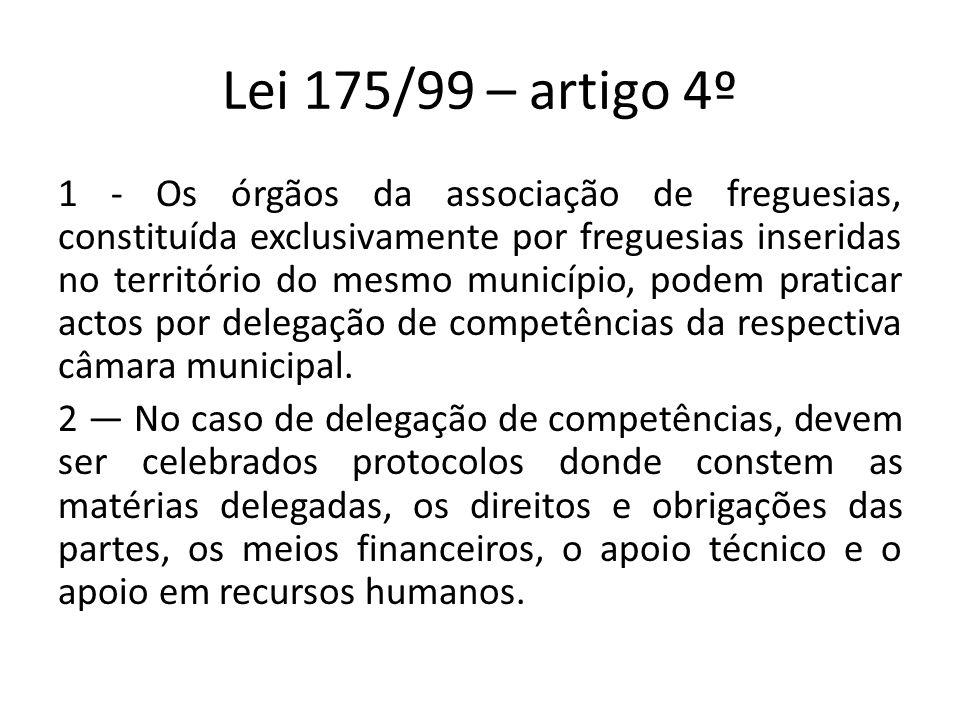 Lei 175/99 – artigo 4º 1 - Os órgãos da associação de freguesias, constituída exclusivamente por freguesias inseridas no território do mesmo município