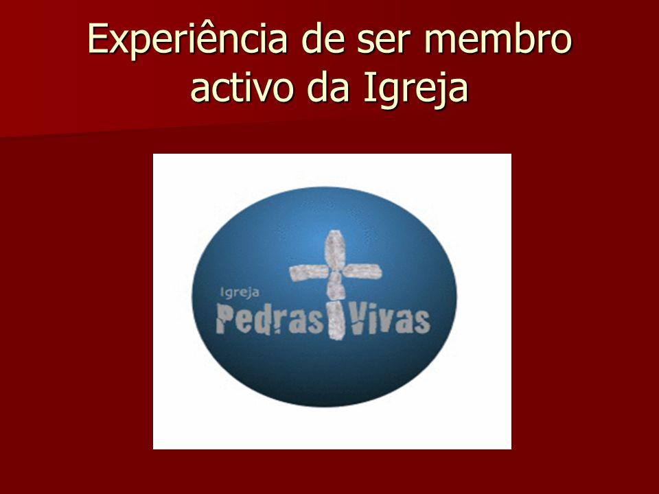 Experiência de ser membro activo da Igreja