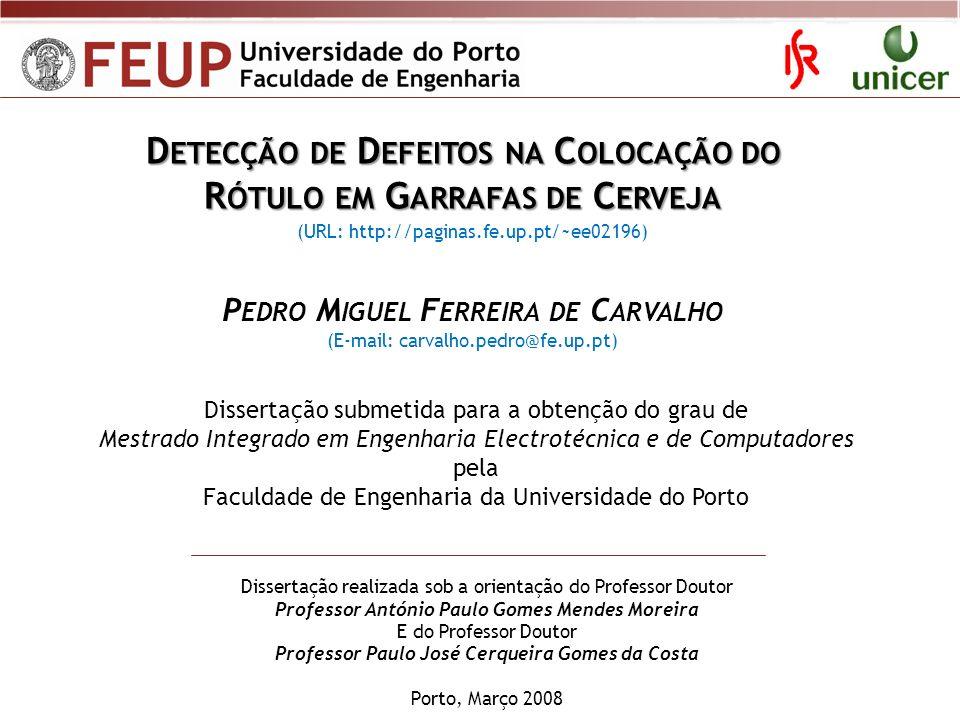 Dissertação realizada sob a orientação do Professor Doutor Professor António Paulo Gomes Mendes Moreira E do Professor Doutor Professor Paulo José Cer