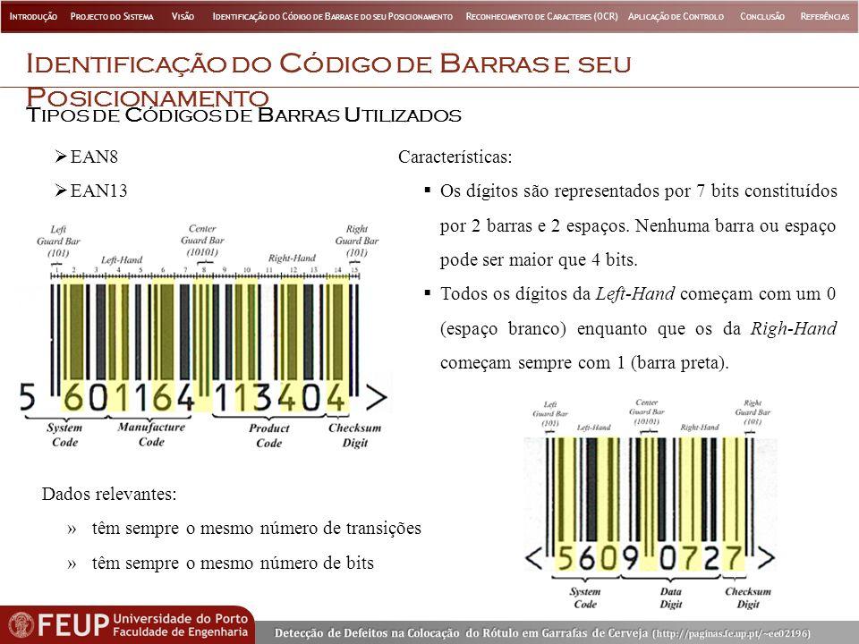 I DENTIFICAÇÃO DO C ÓDIGO DE B ARRAS E SEU P OSICIONAMENTO T IPOS DE C ÓDIGOS DE B ARRAS U TILIZADOS EAN8 EAN13 Características: Os dígitos são representados por 7 bits constituídos por 2 barras e 2 espaços.