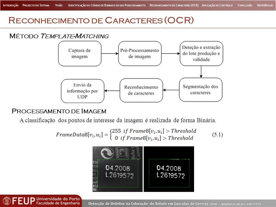 R ECONHECIMENTO DE C ARACTERES (OCR) P ROCESSAMENTO DE I MAGEM M ÉTODO T EMPLATE -M ATCHING A classificação dos pontos de interesse da imagem é realiz