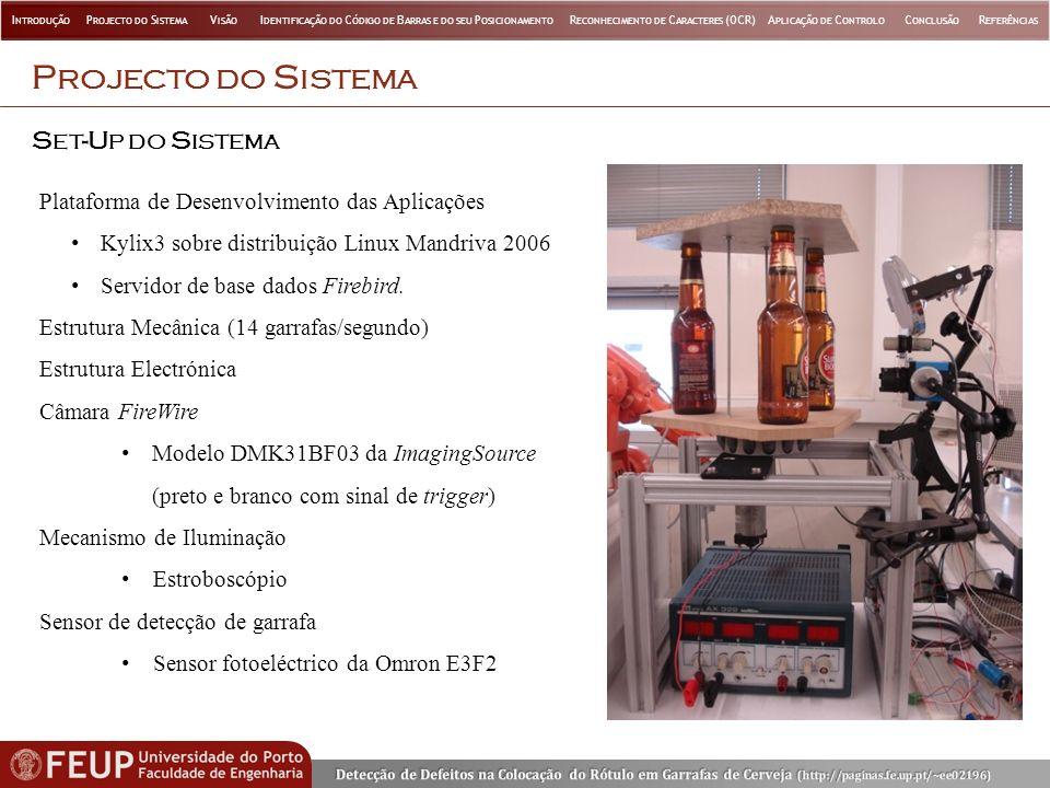 P ROJECTO DO S ISTEMA S ET -U P DO S ISTEMA Plataforma de Desenvolvimento das Aplicações Kylix3 sobre distribuição Linux Mandriva 2006 Servidor de bas