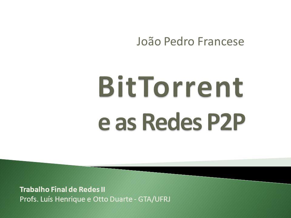 João Pedro Francese Trabalho Final de Redes II Profs. Luís Henrique e Otto Duarte - GTA/UFRJ