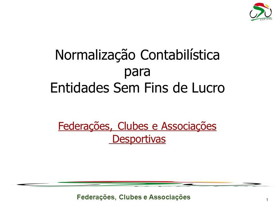 Federações, Clubes e Associações Normalização Contabilística para Entidades Sem Fins de Lucro Federações, Clubes e Associações Desportivas 1