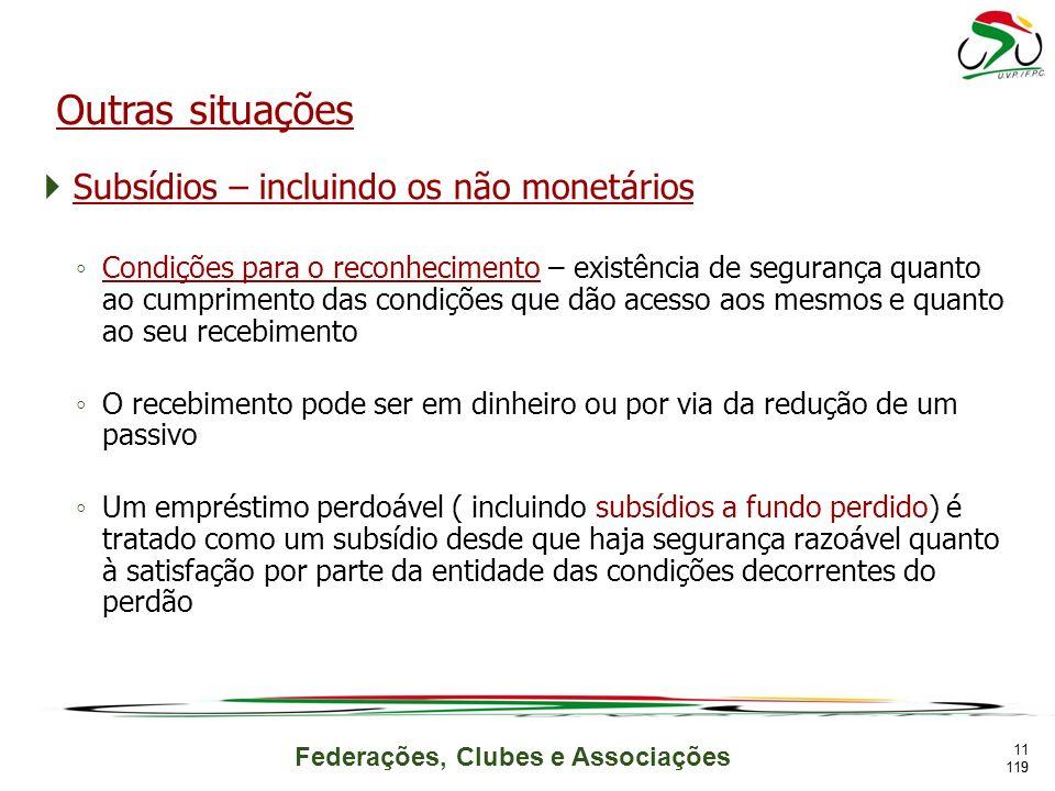 Federações, Clubes e Associações Subsídios – incluindo os não monetários Condições para o reconhecimento – existência de segurança quanto ao cumprimen
