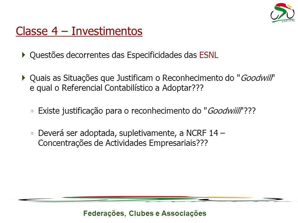 Federações, Clubes e Associações Questões decorrentes das Especificidades das ESNL Quais as Situações que Justificam o Reconhecimento do Goodwill e qual o Referencial Contabilístico a Adoptar??.