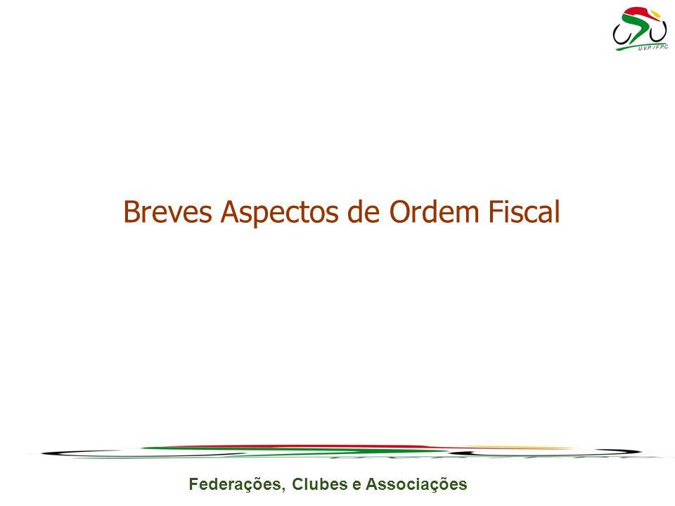 Federações, Clubes e Associações Breves Aspectos de Ordem Fiscal