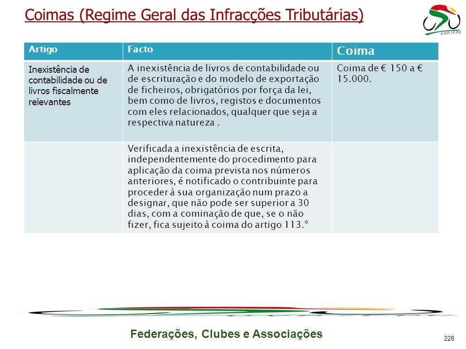 Federações, Clubes e Associações Coimas (Regime Geral das Infracções Tributárias) ArtigoFacto Coima Inexistência de contabilidade ou de livros fiscalm