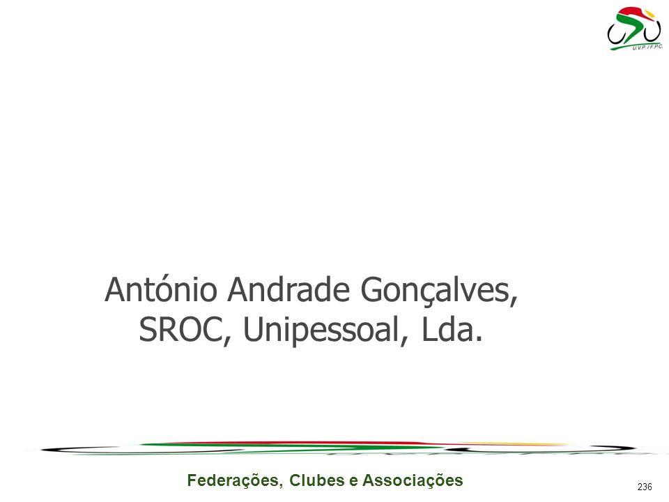 Federações, Clubes e Associações António Andrade Gonçalves, SROC, Unipessoal, Lda. 236