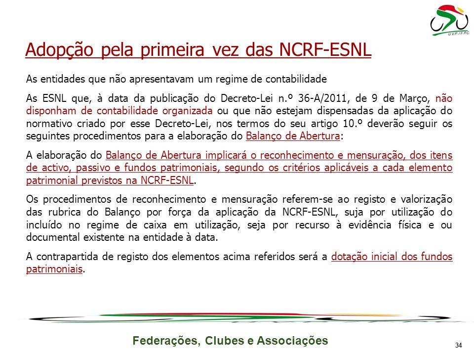Federações, Clubes e Associações As entidades que não apresentavam um regime de contabilidade As ESNL que, à data da publicação do Decreto-Lei n.º 36-