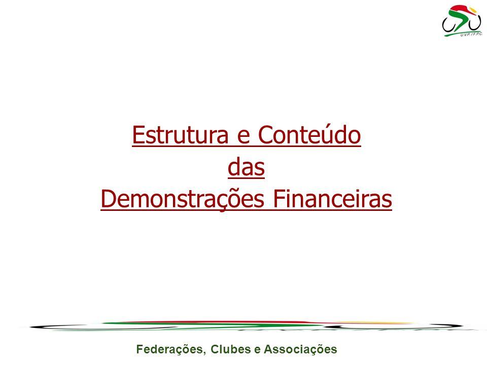 Federações, Clubes e Associações Estrutura e Conteúdo das Demonstrações Financeiras