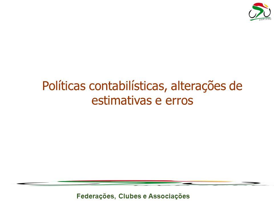 Federações, Clubes e Associações Políticas contabilísticas, alterações de estimativas e erros
