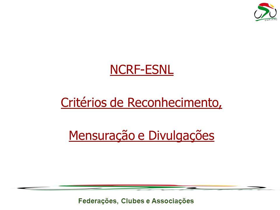 Federações, Clubes e Associações NCRF-ESNL Critérios de Reconhecimento, Mensuração e Divulgações