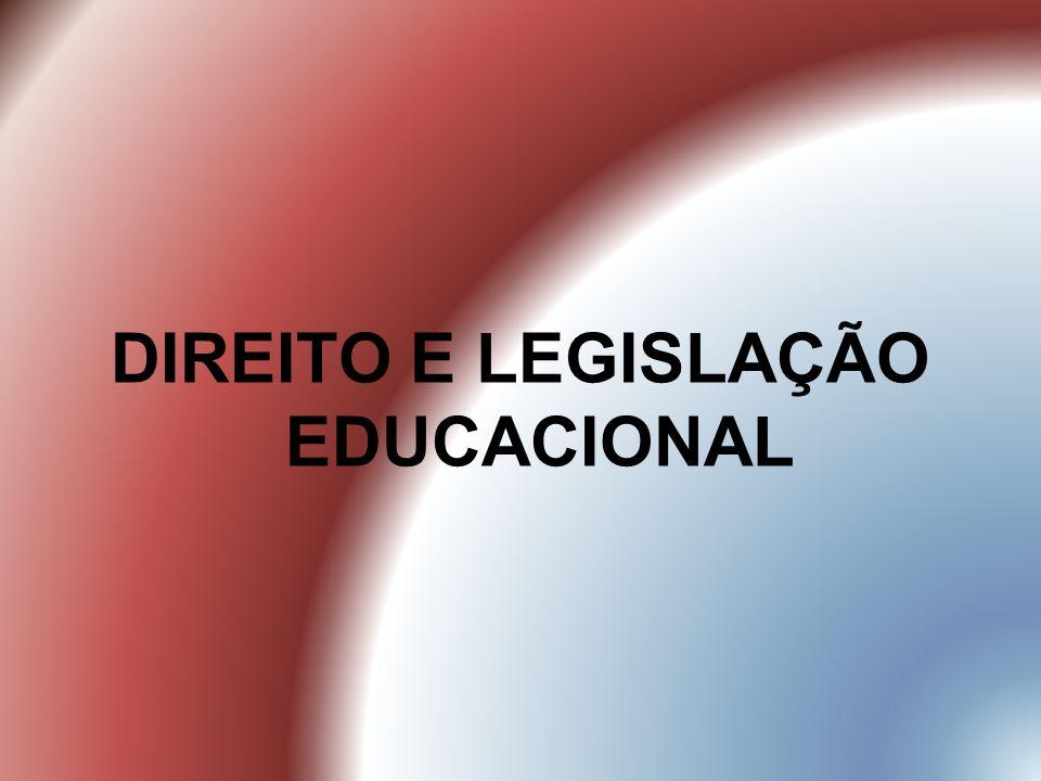 DIREITO E LEGISLAÇÃO EDUCACIONAL