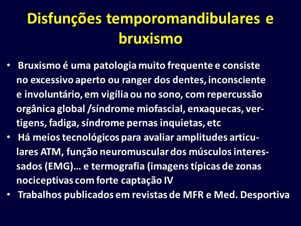 Disfunções temporomandibulares e bruxismo Bruxismo é uma patologia muito frequente e consiste Bruxismo é uma patologia muito frequente e consiste no e