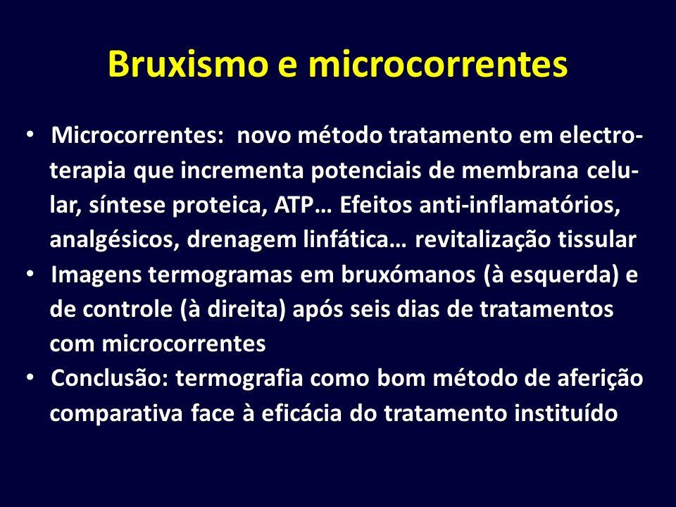 Bruxismo e microcorrentes Microcorrentes: novo método tratamento em electro- Microcorrentes: novo método tratamento em electro- terapia que incrementa