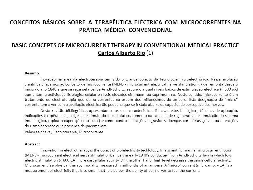 CONCEITOS BÁSICOS SOBRE A TERAPÊUTICA ELÉCTRICA COM MICROCORRENTES NA PRÁTICA MÉDICA CONVENCIONAL BASIC CONCEPTS OF MICROCURRENT THERAPY IN CONVENTION