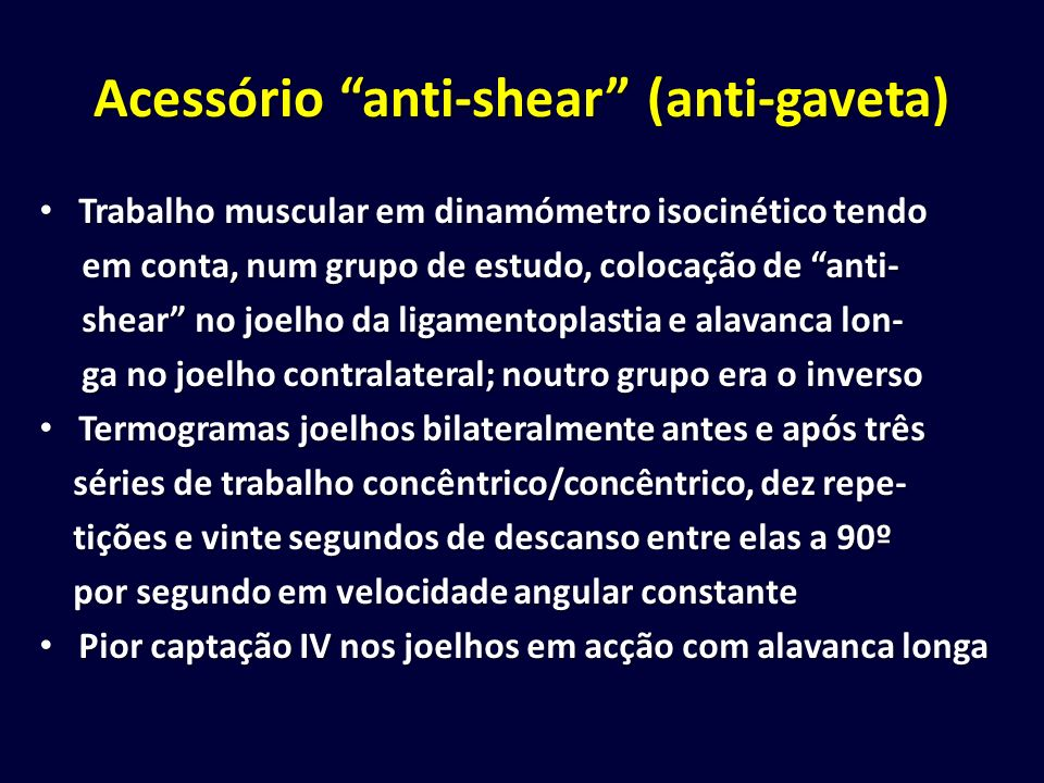 Acessório anti-shear (anti-gaveta) Trabalho muscular em dinamómetro isocinético tendo Trabalho muscular em dinamómetro isocinético tendo em conta, num