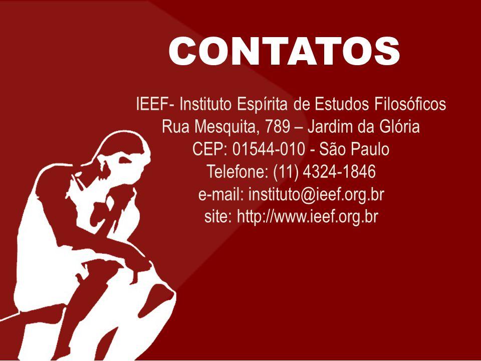 CONTATOS IEEF- Instituto Espírita de Estudos Filosóficos Rua Mesquita, 789 – Jardim da Glória CEP: 01544-010 - São Paulo Telefone: (11) 4324-1846 e-mail: instituto@ieef.org.br site: http://www.ieef.org.br