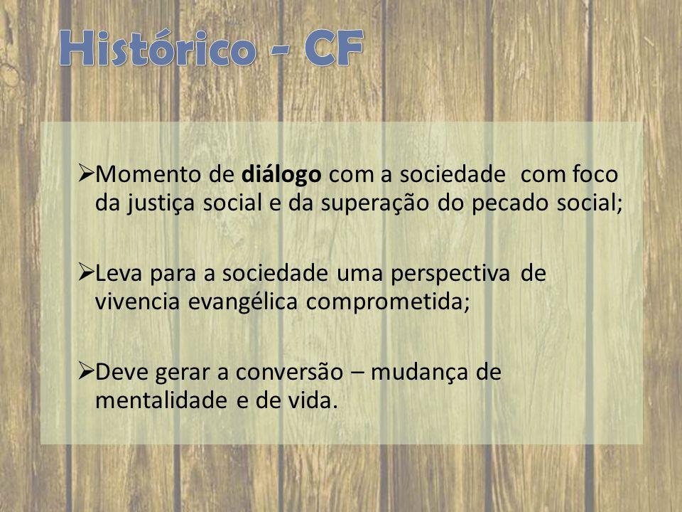 Momento de diálogo com a sociedade com foco da justiça social e da superação do pecado social; Leva para a sociedade uma perspectiva de vivencia evang