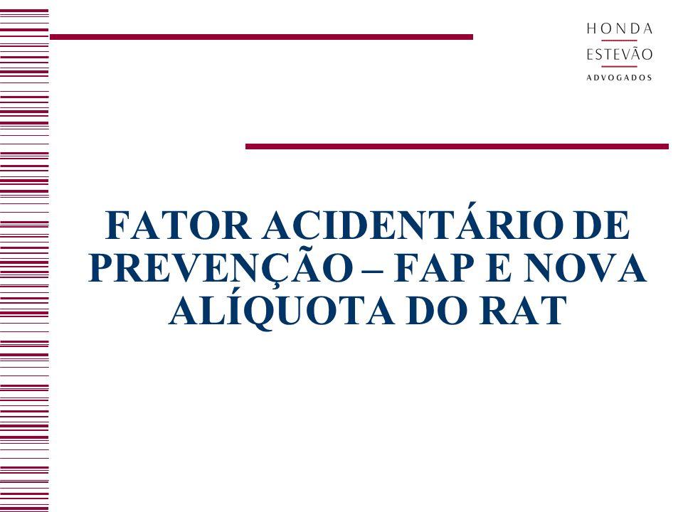 FATOR ACIDENTÁRIO DE PREVENÇÃO – FAP E NOVA ALÍQUOTA DO RAT