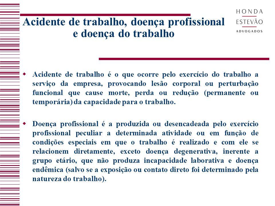 Acidente de trabalho, doença profissional e doença do trabalho Acidente de trabalho é o que ocorre pelo exercício do trabalho a serviço da empresa, pr