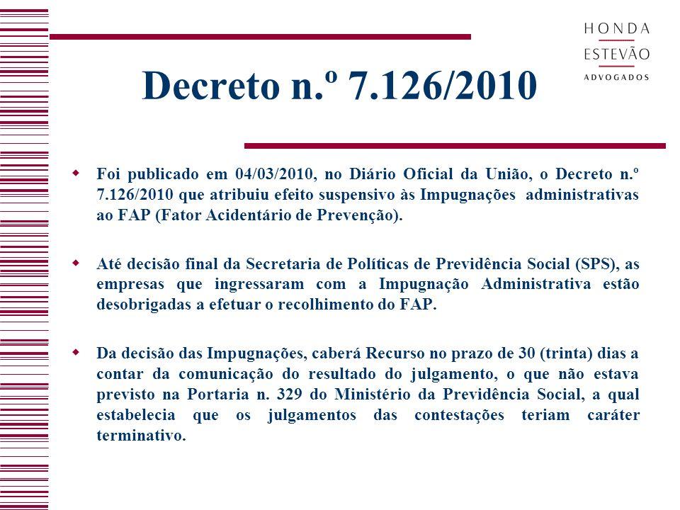 Decreto n.º 7.126/2010 Foi publicado em 04/03/2010, no Diário Oficial da União, o Decreto n.º 7.126/2010 que atribuiu efeito suspensivo às Impugnações administrativas ao FAP (Fator Acidentário de Prevenção).