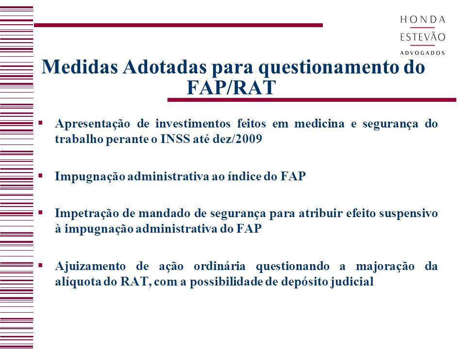 Medidas Adotadas para questionamento do FAP/RAT Apresentação de investimentos feitos em medicina e segurança do trabalho perante o INSS até dez/2009 I